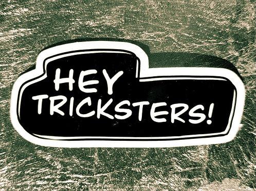 Hey Tricksters! (Black) Sticker