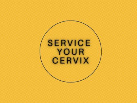 #ServiceYourCervix