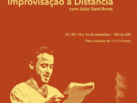 OFICINA DE IMPROVISAÇĀO À DISTÂNCIA COM JOĀO SANT'ANNA
