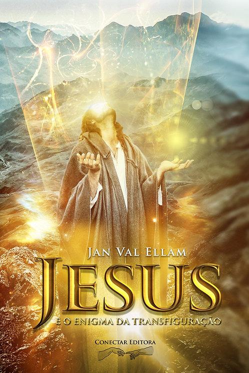 Jesus e o Enigma da Transfiguração