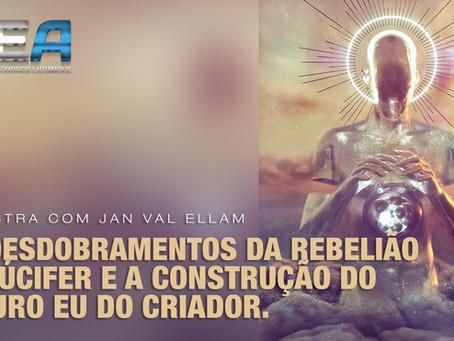 Os Desdobramentos da Rebelião de Lúcifer e a Construção do Futuro Eu do Criador.