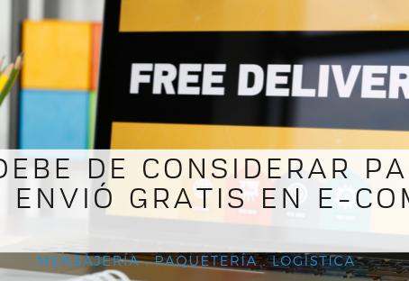 ¿Qué se debe considerar para poder ofrecer Envío Gratis en E-Commerce?