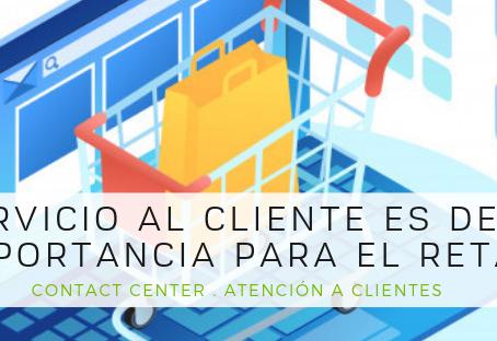 El servicio de Atención al Cliente es de gran importancia para el Retail.