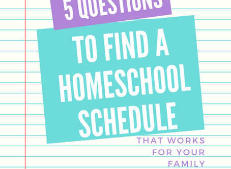 Homeschooling Schedule   5 Q's to Ask to Find One That Works for Your Family