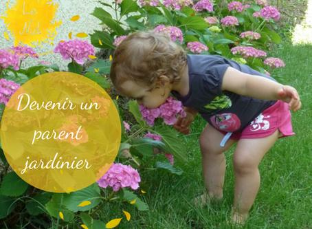 Devenir un parent jardinier