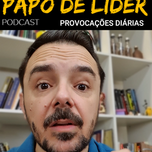 Papo de Líder 133 - PROVOCAÇÕES - VALORES (11/09)
