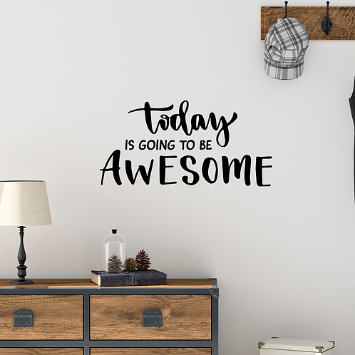 Today is Going to be Awesome wall decal