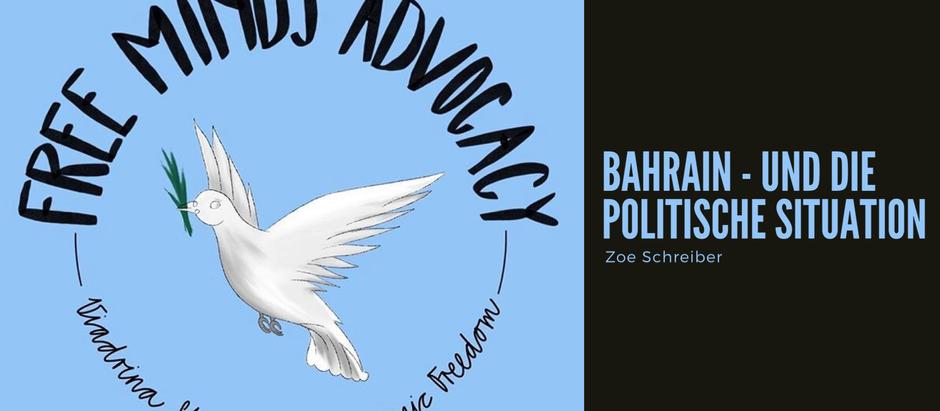 Bahrain – Und die politische Situation