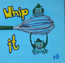Whip It.jpg