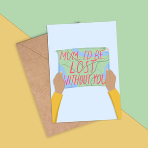 Lost Without You Mother's Day Card