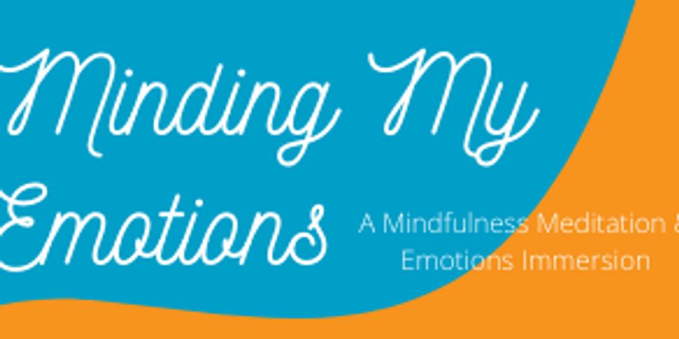 Minding My Emotions: A Mindfulness Meditation & Emotions Immersion