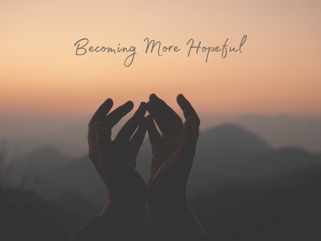 Monday, December 28th - Becoming More Hopeful