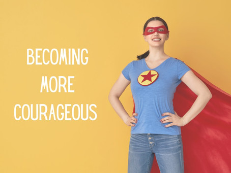 Monday, January 18th - Becoming More Courageous