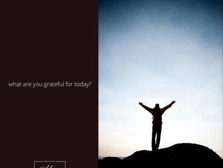 Friday, May 28th - Becoming More Grateful