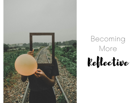 Monday, March 22nd - Becoming More Reflective