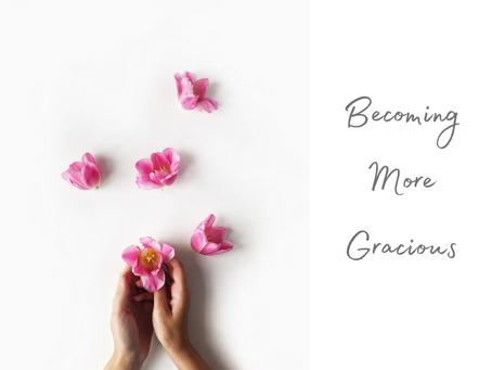 Monday, November 2nd - Becoming More Gracious