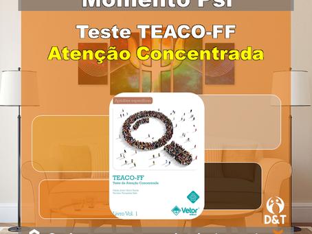 Momento Psi/ Teste TEACO-FF