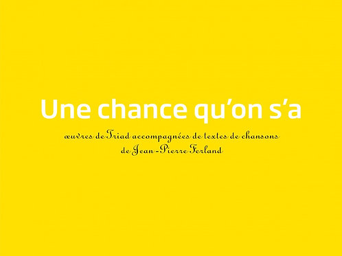Une Chance qu'on s'a - TRIAD