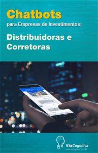 """eBook """"Chatbots para Empresas de Investimentos: Distribuidoras e Corretoras"""""""