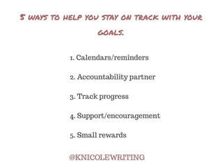 5 Ways to Help You Stay on Track with Your Goals!