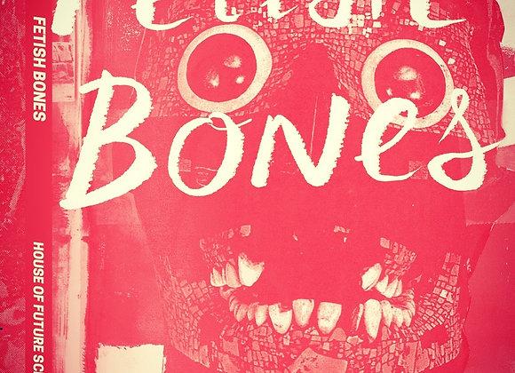 Fetish Bones by Camae Ayewa