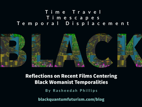 Black Timescapes, Time Travel + Temporal Displacement