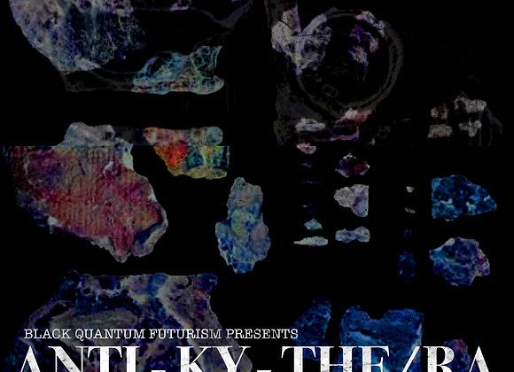 ANTI-KY-THE/RA Zine