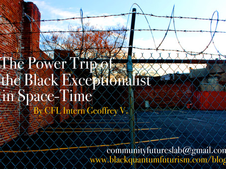 The Power Trip of the Black Exceptionalist in Space-Time