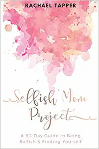 """Selfish Mom Project"""