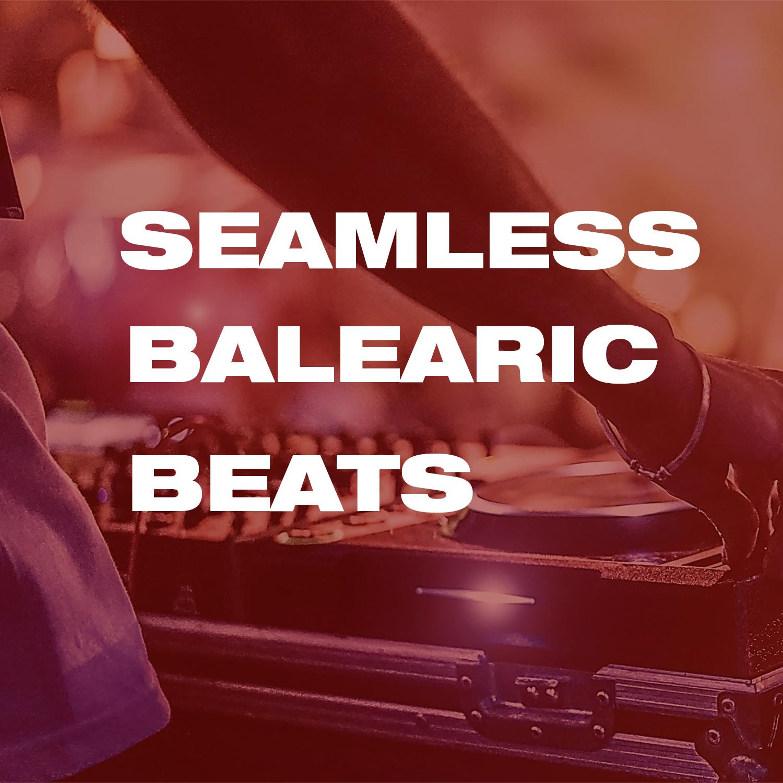 SEAMLESS BALEARIC BEATS