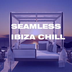 SEAMLESS IBIZA CHILL