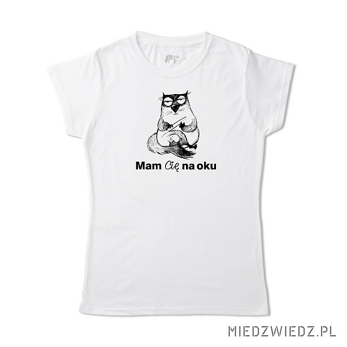 koszulka - MAM CIĘ NA OKU