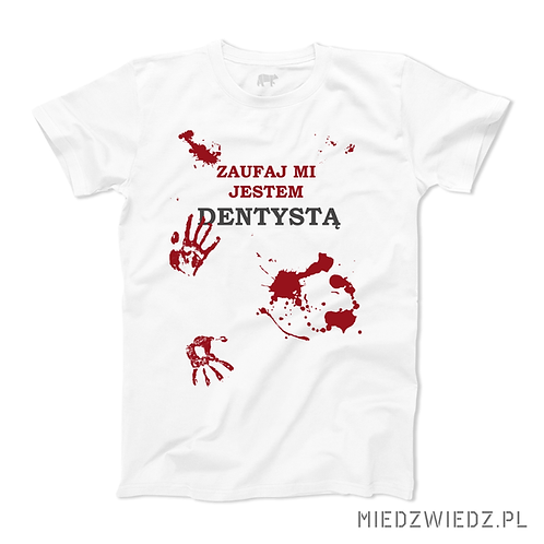 Koszulka - ZAUFAJ DENTYŚCIE
