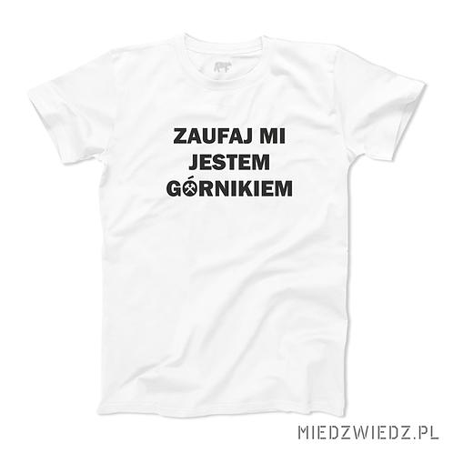 Koszulka - ZAUFAJ GÓRNIKOWI