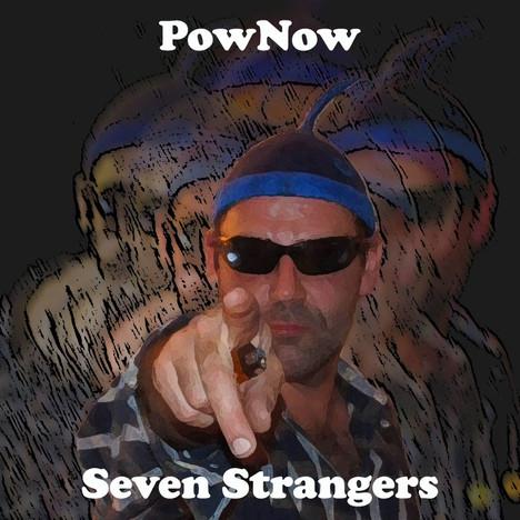 PowNow / Seven Strangers