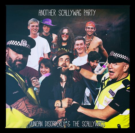 Duncan Disorderly & the Scallywags/Another ScallywagParty