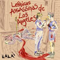 Lala - Lésbicas Assassinas de Los Angeles