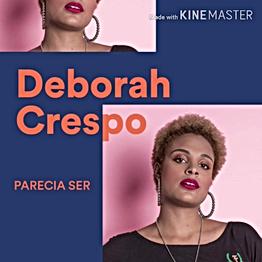 """Deborah Crespo """"Parecia Ser"""""""