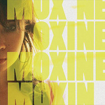Moxine, I wanna talk about you