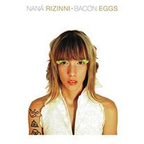 Naná Rizinni - EP Bacon eggs