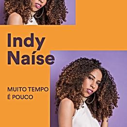 """Indy Naíse """"Muito Tempo é Pouco"""""""