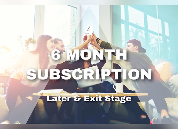 6 MONTH SUBSCRIPTION Later & Exit Stage