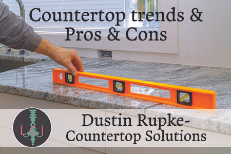 Countertop Trends- Pros and Cons