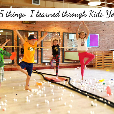 5 Surprising things I learned from Kids Yoga