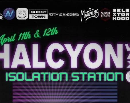 Halcyon Wax Presents: Isolation Station 11/04 - 12/04