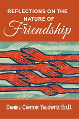 Reflections on the Nature of Friendship.