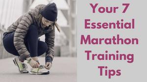 7 Essential Marathon Training Tips