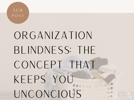 Organization Blindness: the Concept that Keeps You Unconscious