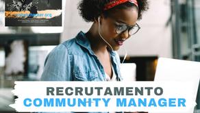 RECRUTAMENTO - COMMUNITY MANAGER