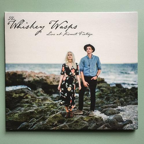 "The Whiskey Wasps - ""Live at Kismet Vintage"""